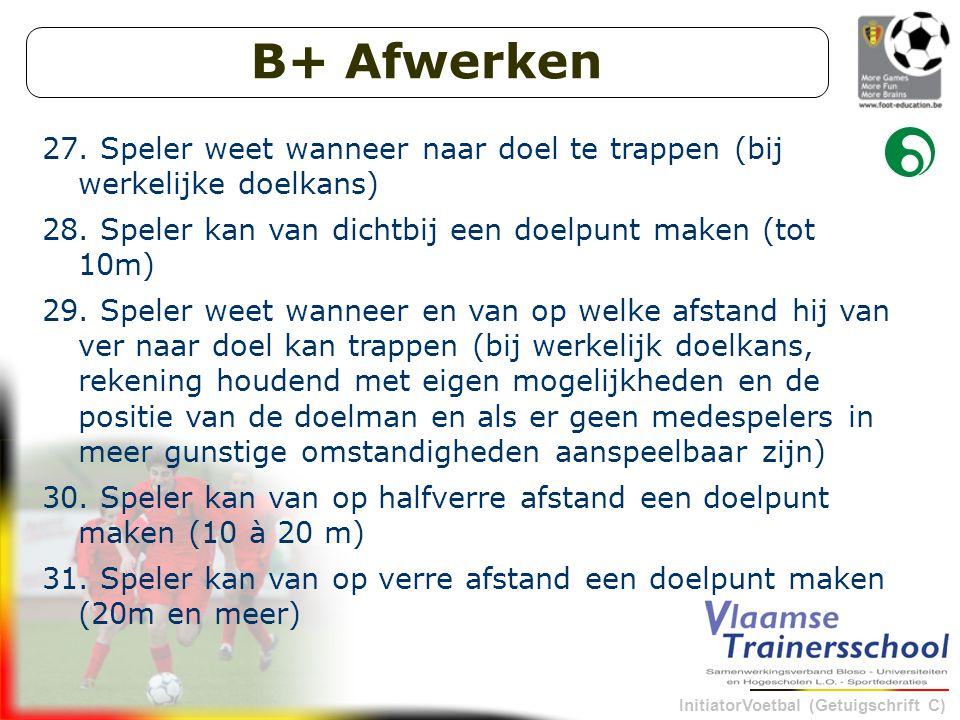 InitiatorVoetbal (Getuigschrift C) B+ Afwerken 27.