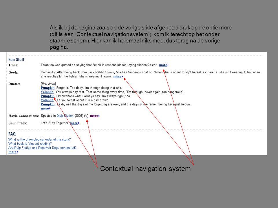 Als ik bij de pagina zoals op de vorige slide afgebeeld druk op de optie more (dit is een Contextual navigation system ), kom ik terecht op het onder staande scherm.