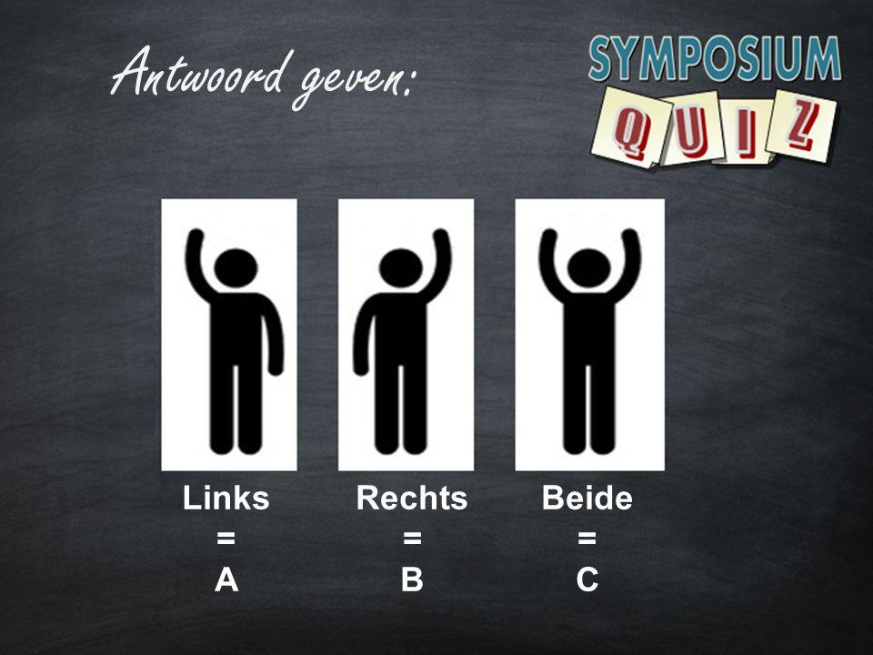 Antwoord geven: Links = A Rechts = B Beide = C