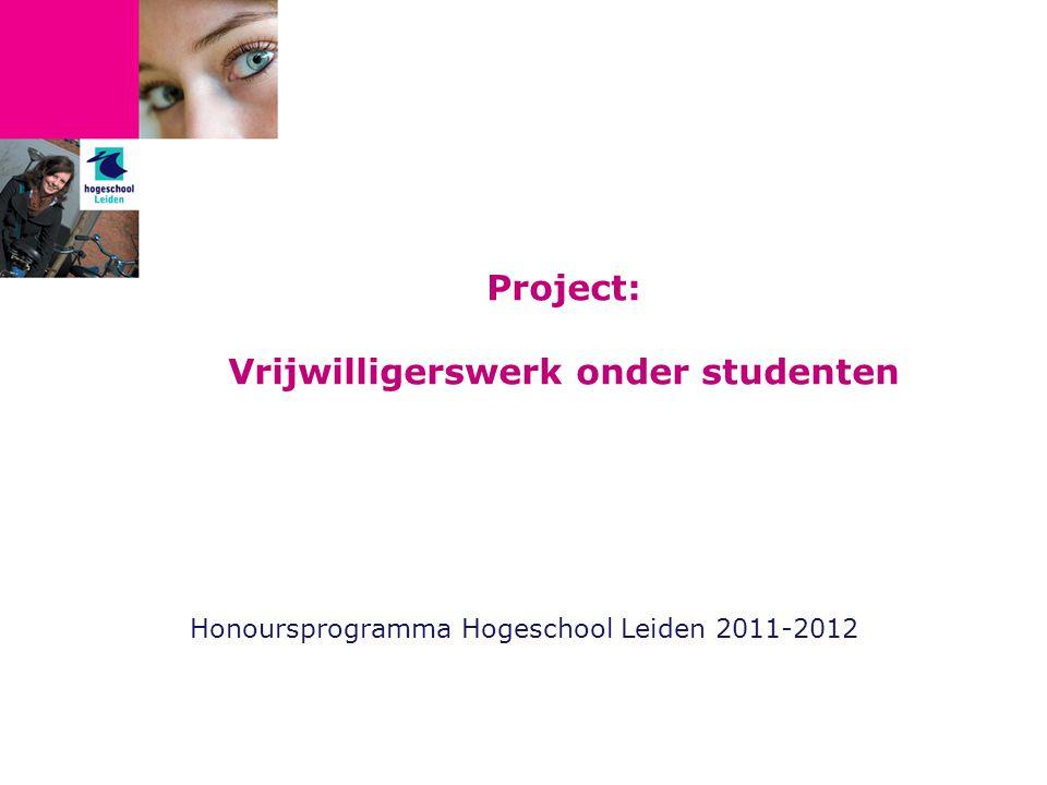 Project: Vrijwilligerswerk onder studenten Honoursprogramma Hogeschool Leiden 2011-2012