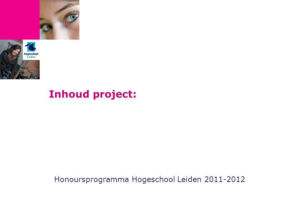 Inhoud project: Honoursprogramma Hogeschool Leiden 2011-2012