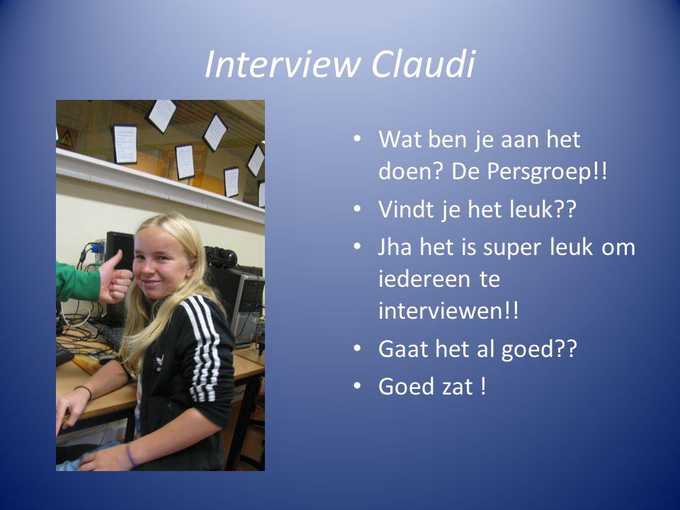 Interview Claudi Wat ben je aan het doen.De Persgroep!.