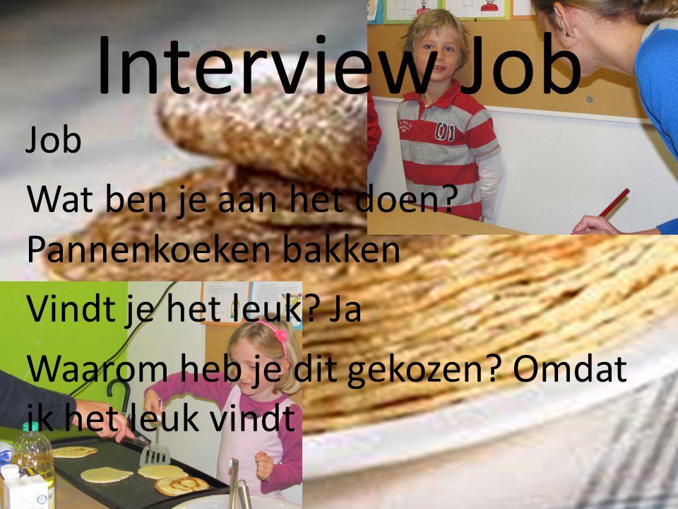 Interview Sanne Sanne.d wat ben je aan het doen. koken wentelteefjes bakken Vindt je het leuk.