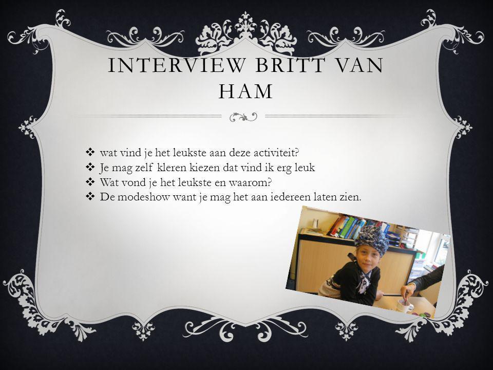 EEN INTERVIEW MET GUUS VAN DE WAL  Wat vind je leuk aan deze activiteit.