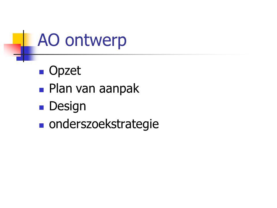 AO ontwerp Opzet Plan van aanpak Design onderszoekstrategie