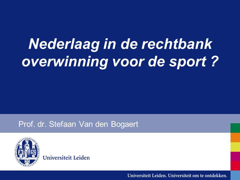 Nederlaag in de rechtbank overwinning voor de sport Prof. dr. Stefaan Van den Bogaert