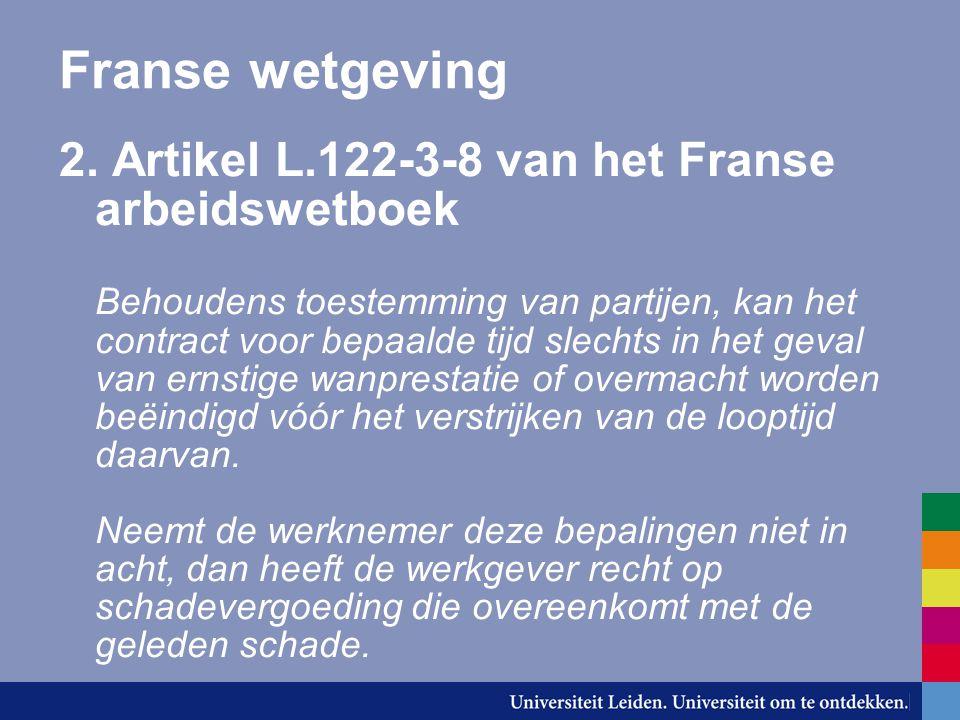 Het geschil -Conseil de prud'hommes (rechterlijke instantie voor arbeidsgechillen): € 22.867,35 -Hof van Beroep: vernietiging vonnis -Hof van Cassatie: prejudiciële vragen