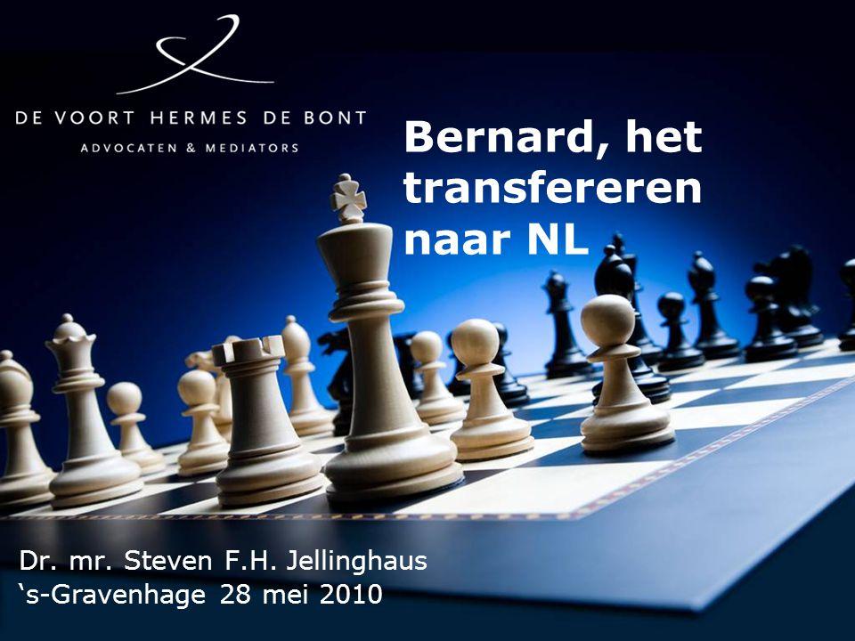 Bernard, het transfereren naar NL Dr. mr. Steven F.H. Jellinghaus 's-Gravenhage 28 mei 2010