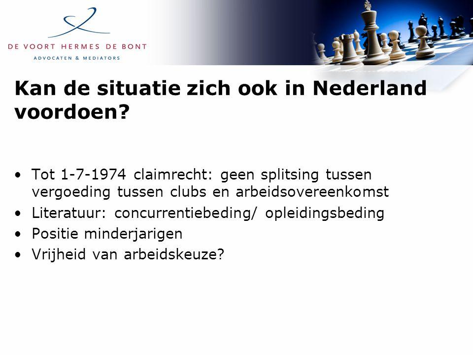Kan de situatie zich ook in Nederland voordoen? Tot 1-7-1974 claimrecht: geen splitsing tussen vergoeding tussen clubs en arbeidsovereenkomst Literatu