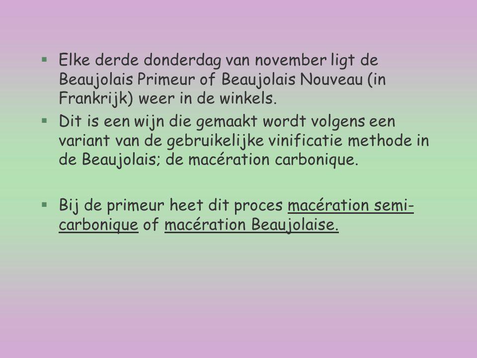 §Elke derde donderdag van november ligt de Beaujolais Primeur of Beaujolais Nouveau (in Frankrijk) weer in de winkels. §Dit is een wijn die gemaakt wo