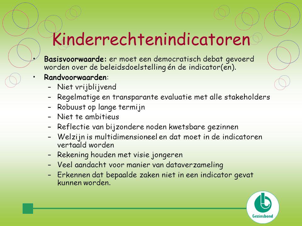 Kinderrechtenindicatoren Basisvoorwaarde: er moet een democratisch debat gevoerd worden over de beleidsdoelstelling én de indicator(en).