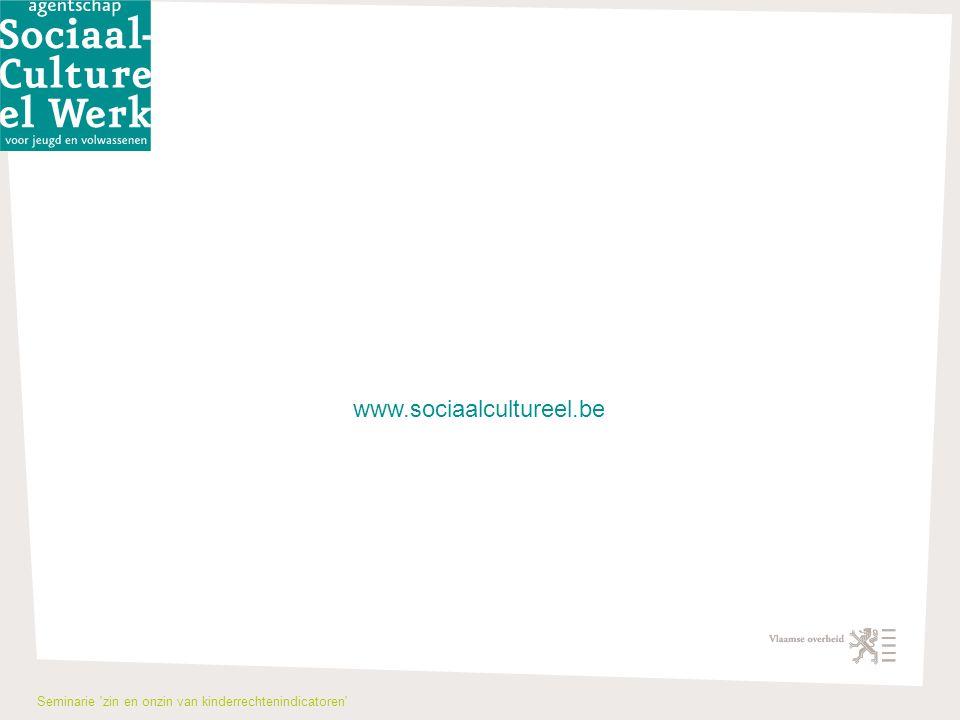 www.sociaalcultureel.be Seminarie zin en onzin van kinderrechtenindicatoren