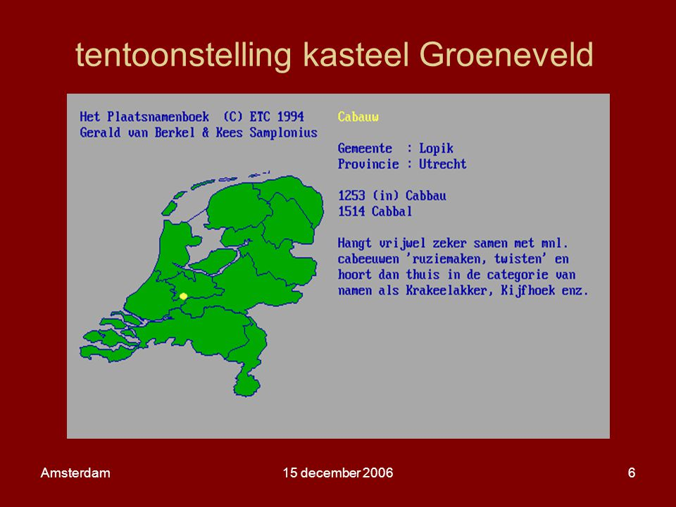 Amsterdam15 december 20066 tentoonstelling kasteel Groeneveld