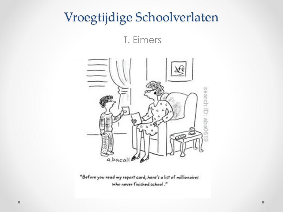 Vroegtijdige Schoolverlaten T. Eimers