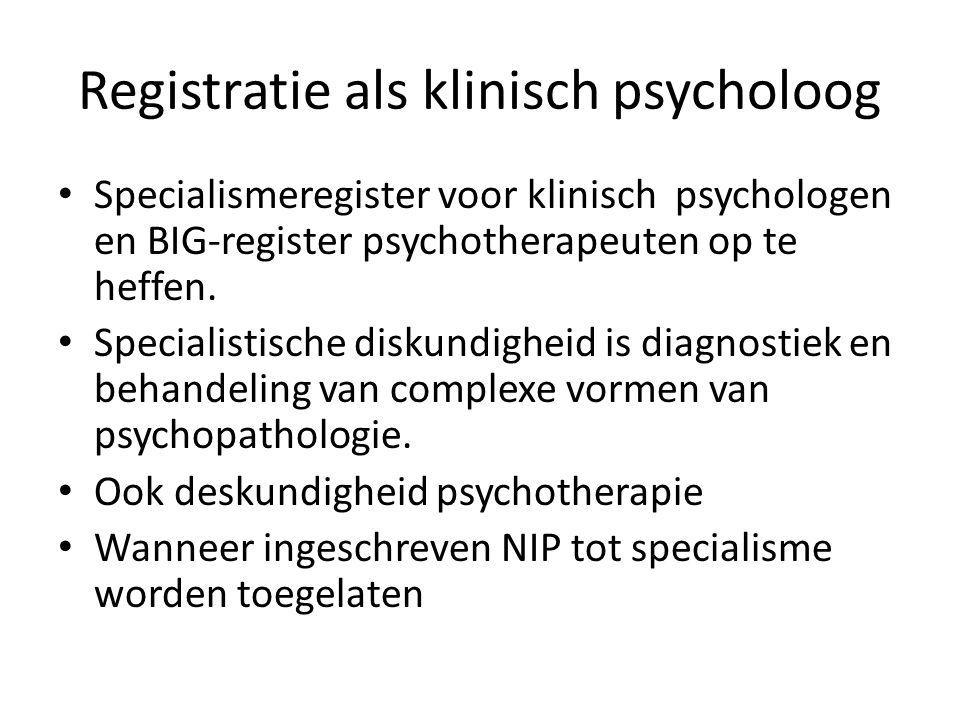 Registratie als klinisch psycholoog Specialismeregister voor klinisch psychologen en BIG-register psychotherapeuten op te heffen. Specialistische disk