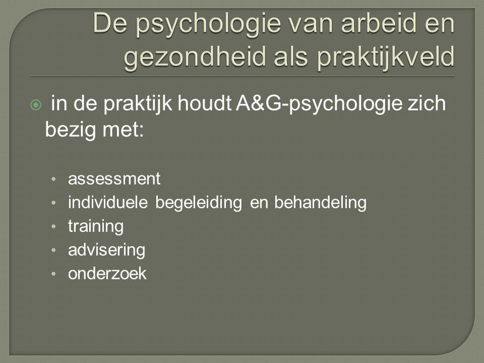  in de praktijk houdt A&G-psychologie zich bezig met: assessment individuele begeleiding en behandeling training advisering onderzoek