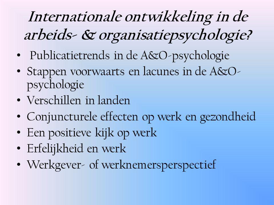 Internationale ontwikkeling in de arbeids- & organisatiepsychologie.