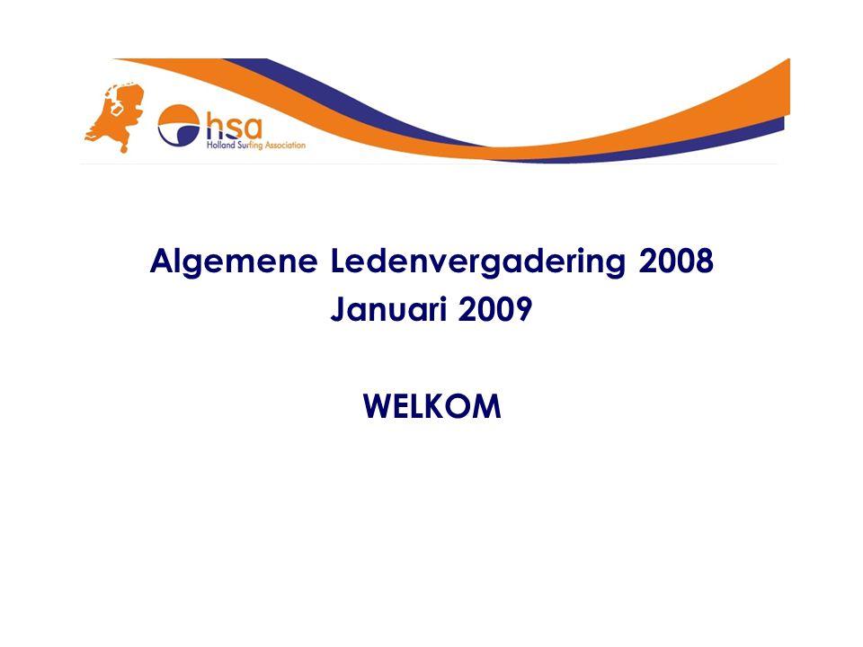 Algemene Ledenvergadering 2008 Januari 2009 WELKOM