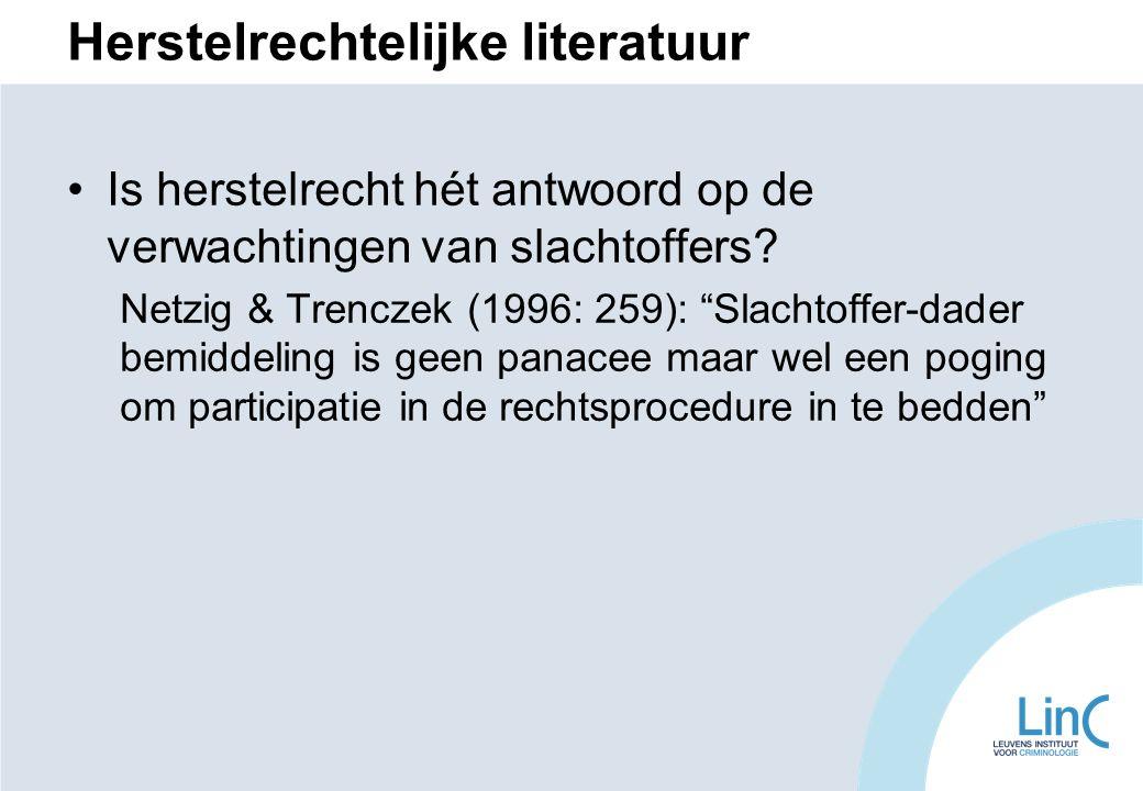 Herstelrechtelijke literatuur Is herstelrecht hét antwoord op de verwachtingen van slachtoffers.
