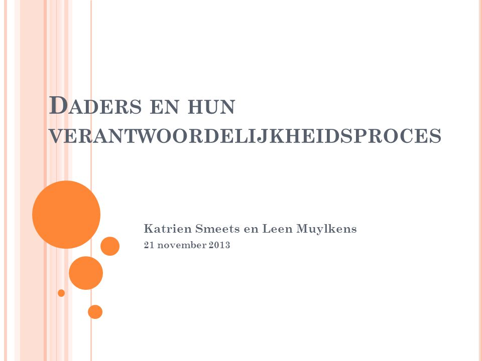 D ADERS EN HUN VERANTWOORDELIJKHEIDSPROCES Katrien Smeets en Leen Muylkens 21 november 2013