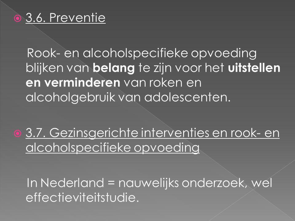  3.6. Preventie Rook- en alcoholspecifieke opvoeding blijken van belang te zijn voor het uitstellen en verminderen van roken en alcoholgebruik van ad