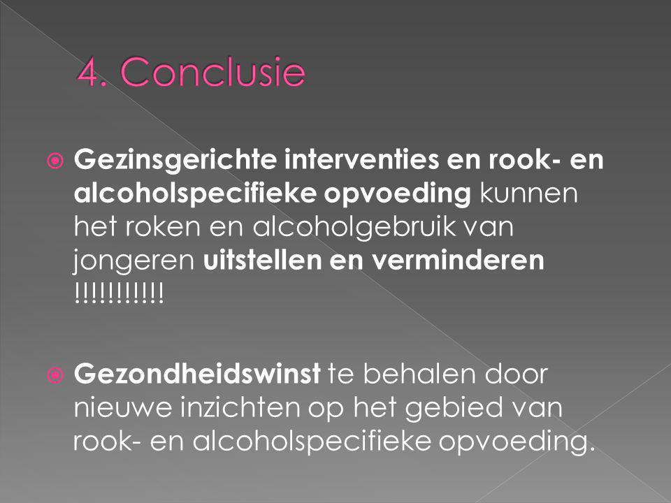  Gezinsgerichte interventies en rook- en alcoholspecifieke opvoeding kunnen het roken en alcoholgebruik van jongeren uitstellen en verminderen !!!!!!!!!!.