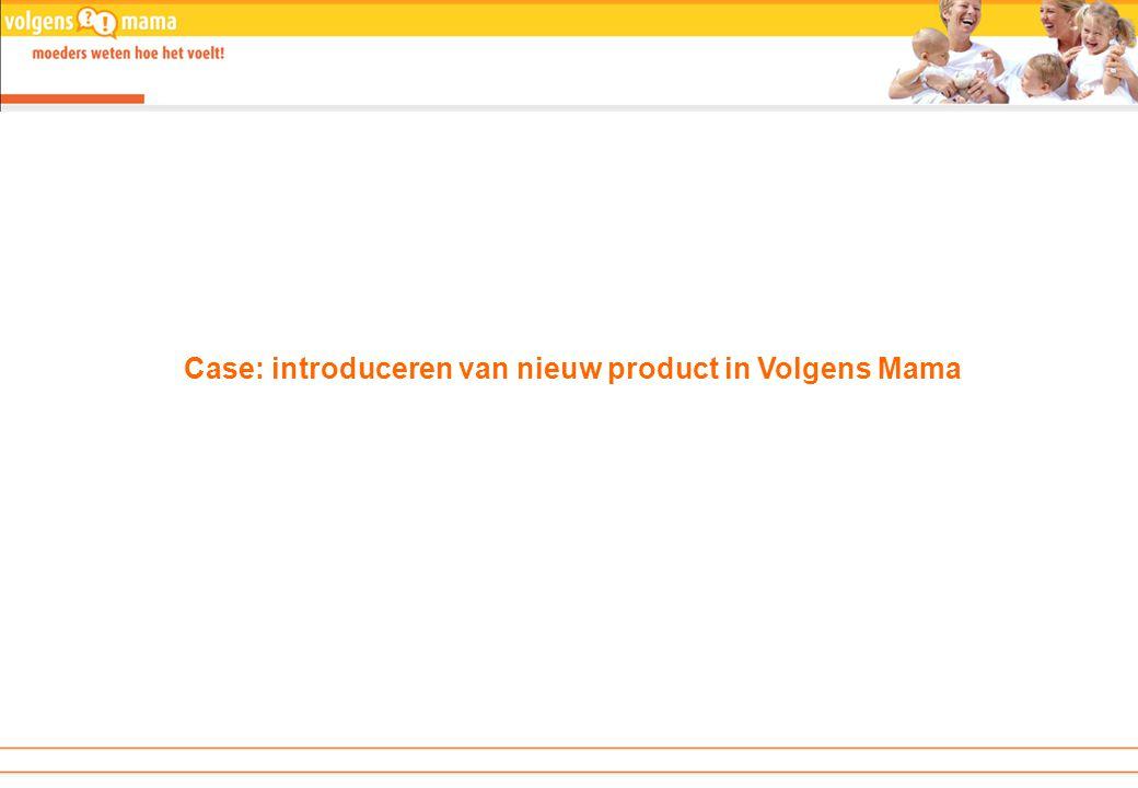 Case: introduceren van nieuw product in Volgens Mama