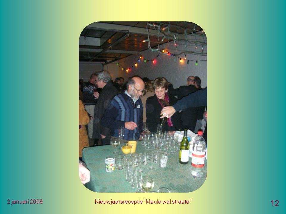 2 januari 2009Nieuwjaarsreceptie Meule wal straete 12