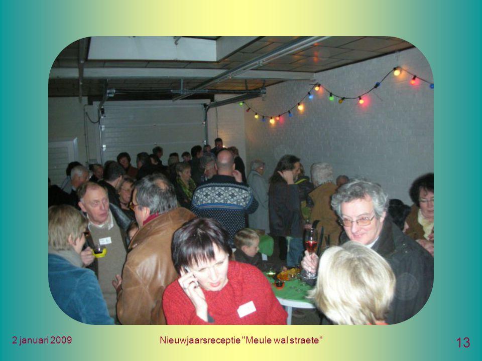 2 januari 2009Nieuwjaarsreceptie Meule wal straete 13