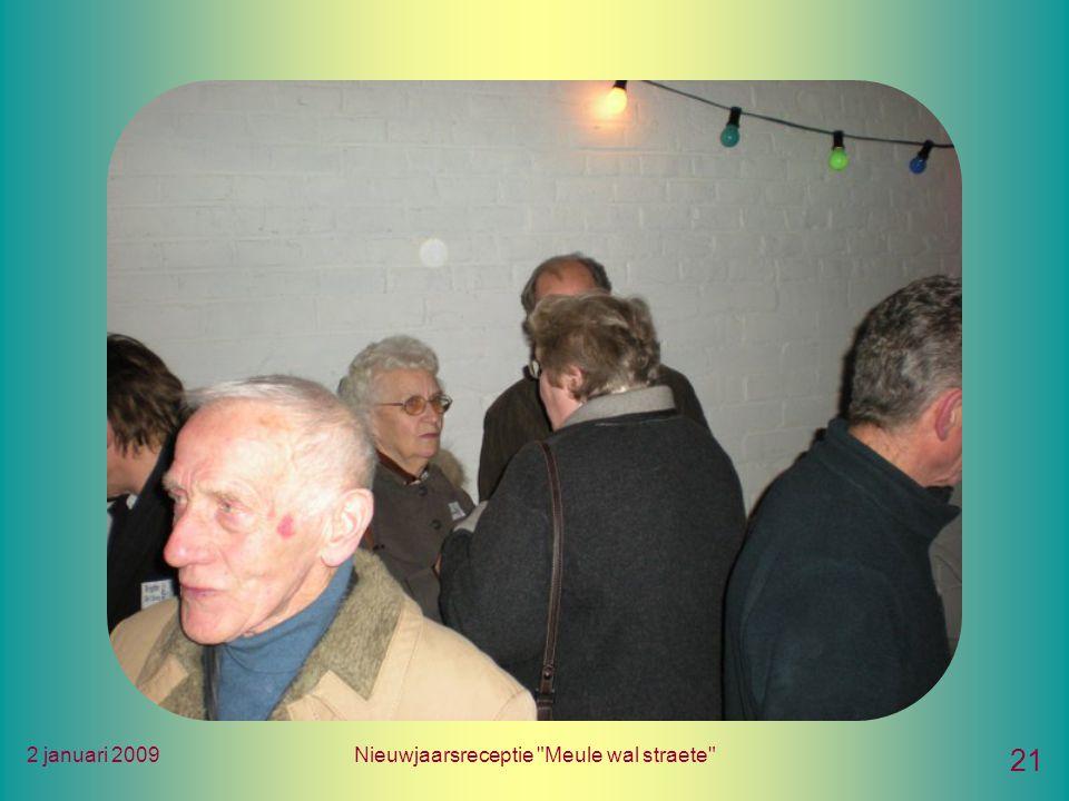 2 januari 2009Nieuwjaarsreceptie Meule wal straete 21