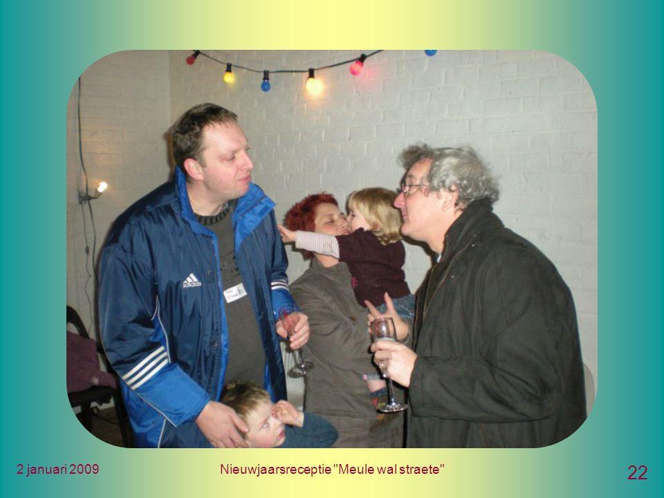 2 januari 2009Nieuwjaarsreceptie Meule wal straete 22