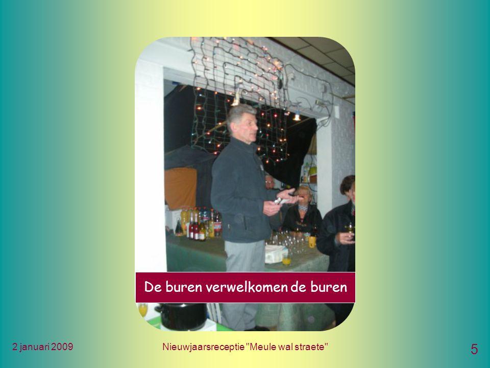 2 januari 2009Nieuwjaarsreceptie Meule wal straete 5 De buren verwelkomen de buren