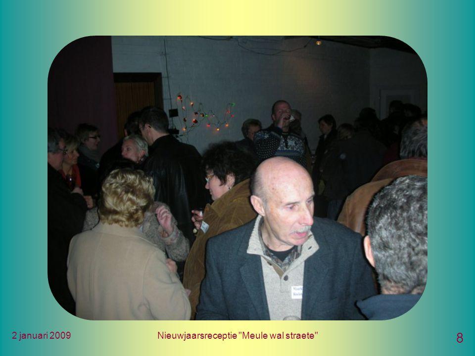 2 januari 2009Nieuwjaarsreceptie Meule wal straete 8