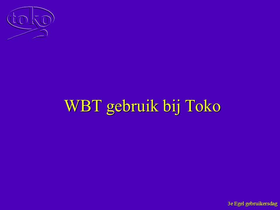 3e Egel gebruikersdag WBT gebruik bij Toko