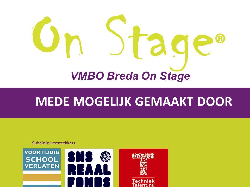Powered by CheckMarket MEDE MOGELIJK GEMAAKT DOOR Subsidie verstrekkers VMBO Breda On Stage