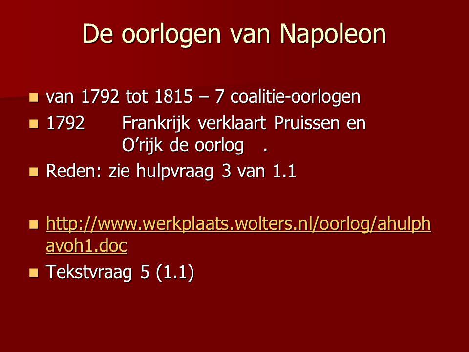 De oorlogen van Napoleon van 1792 tot 1815 – 7 coalitie-oorlogen van 1792 tot 1815 – 7 coalitie-oorlogen 1792Frankrijk verklaart Pruissen en O'rijk de