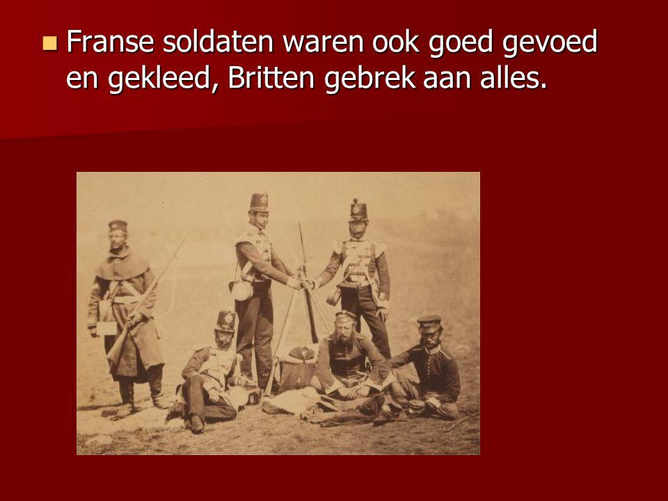 Franse soldaten waren ook goed gevoed en gekleed, Britten gebrek aan alles. Franse soldaten waren ook goed gevoed en gekleed, Britten gebrek aan alles