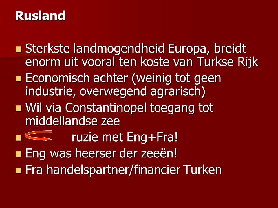 Rusland Sterkste landmogendheid Europa, breidt enorm uit vooral ten koste van Turkse Rijk Sterkste landmogendheid Europa, breidt enorm uit vooral ten