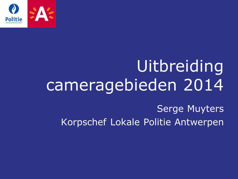 Uitbreiding cameragebieden 2014 Serge Muyters Korpschef Lokale Politie Antwerpen