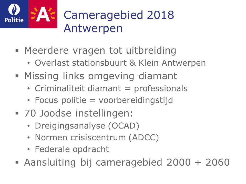 Cameragebied 2018 Antwerpen  Meerdere vragen tot uitbreiding Overlast stationsbuurt & Klein Antwerpen  Missing links omgeving diamant Criminaliteit