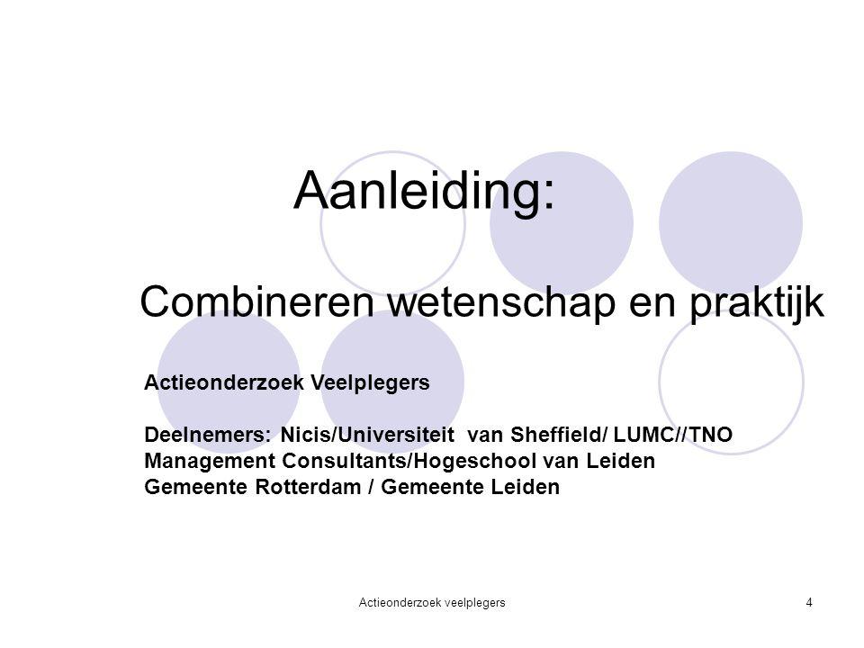 4 Aanleiding: Combineren wetenschap en praktijk Actieonderzoek Veelplegers Deelnemers: Nicis/Universiteit van Sheffield/ LUMC//TNO Management Consultants/Hogeschool van Leiden Gemeente Rotterdam / Gemeente Leiden