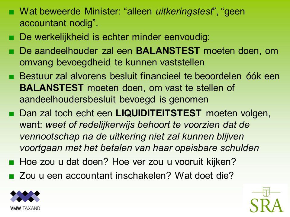 ■Wat beweerde Minister: alleen uitkeringstest , geen accountant nodig .