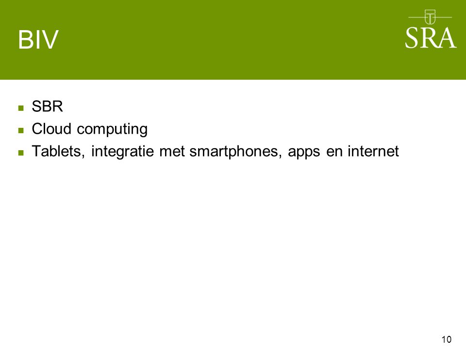 BIV SBR Cloud computing Tablets, integratie met smartphones, apps en internet 10