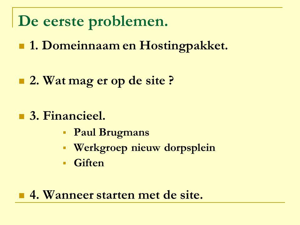 De eerste problemen. 1. Domeinnaam en Hostingpakket.