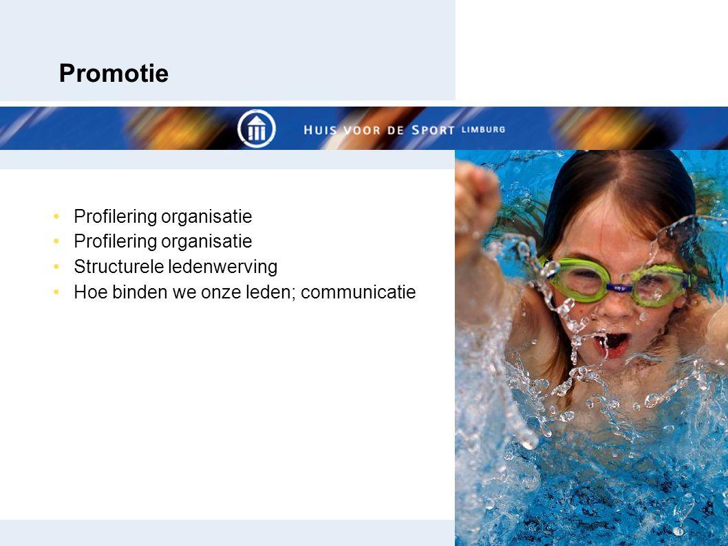 Promotie Profilering organisatie Structurele ledenwerving Hoe binden we onze leden; communicatie