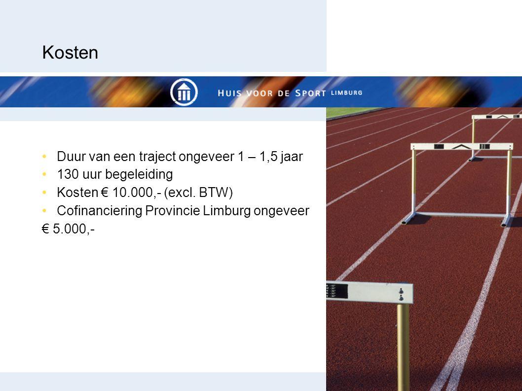 Kosten Duur van een traject ongeveer 1 – 1,5 jaar 130 uur begeleiding Kosten € 10.000,- (excl.