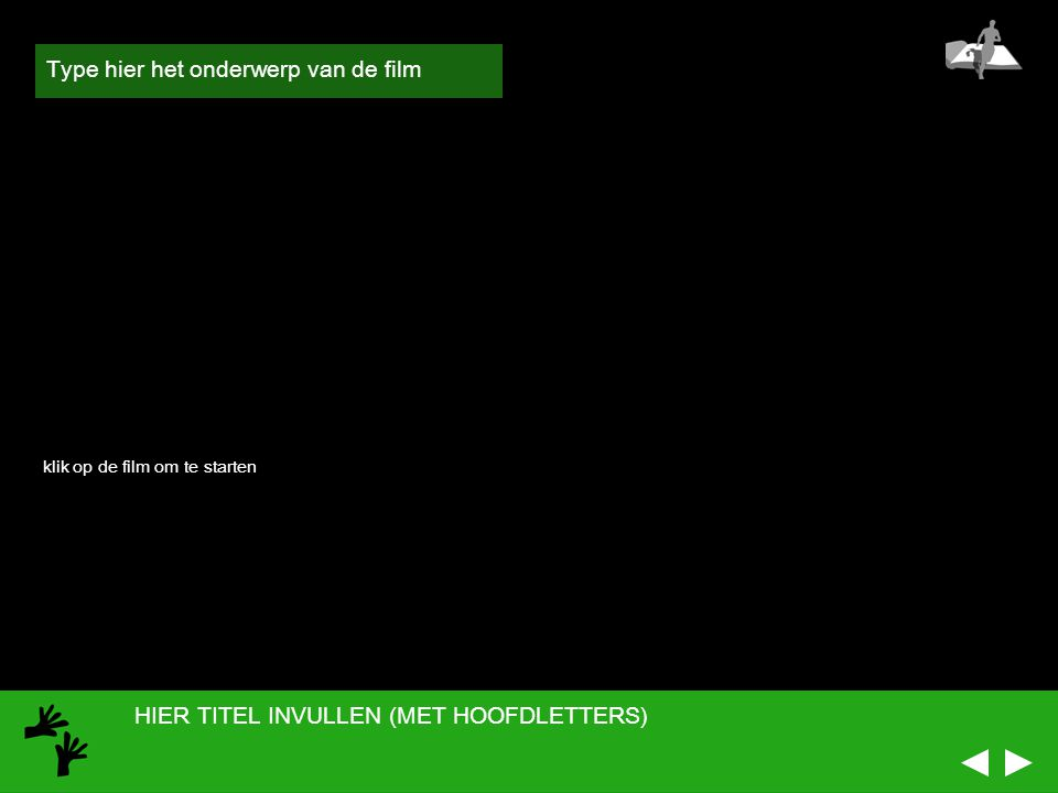 HIER TITEL INVULLEN (MET HOOFDLETTERS) ONDERWERP + film Type hier het onderwerp van de film klik op de film om te starten