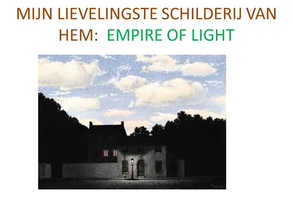 MIJN LIEVELINGSTE SCHILDERIJ VAN HEM: EMPIRE OF LIGHT