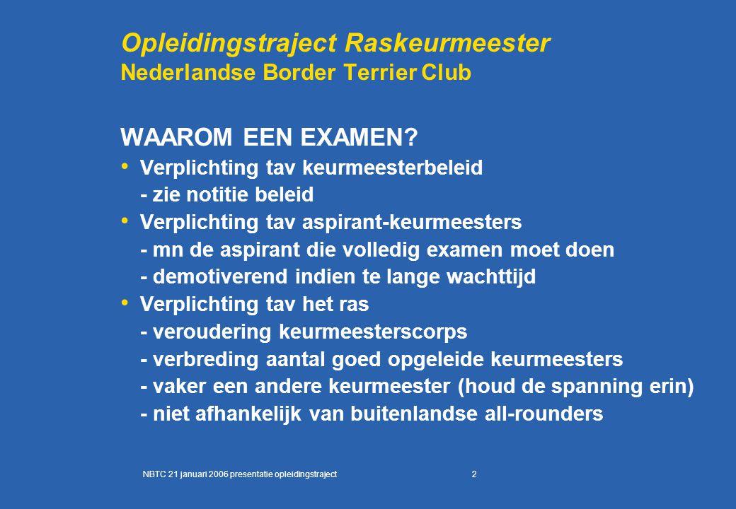 2 Opleidingstraject Raskeurmeester Nederlandse Border Terrier Club WAAROM EEN EXAMEN.