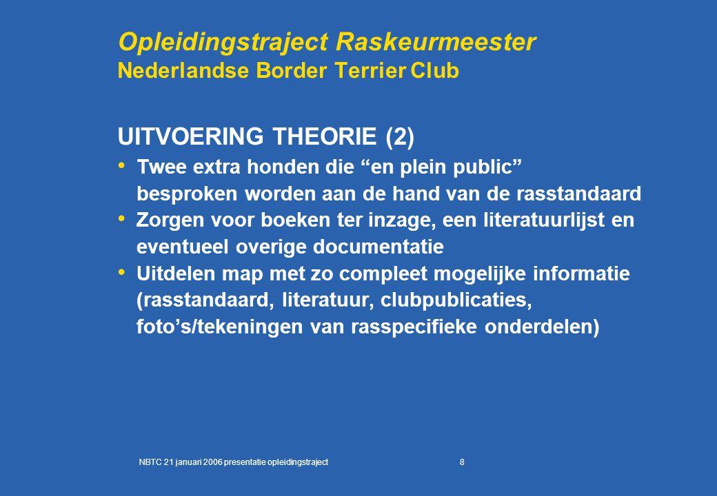 """8 Opleidingstraject Raskeurmeester Nederlandse Border Terrier Club UITVOERING THEORIE (2) Twee extra honden die """"en plein public"""" besproken worden aan"""